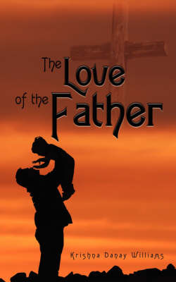 The Love of the Father by Krishna Danay Williams image