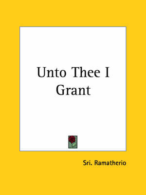 Unto Thee I Grant (1925) by Sri Ramatherio image
