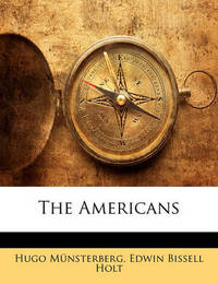 The Americans by Edwin Bissell Holt