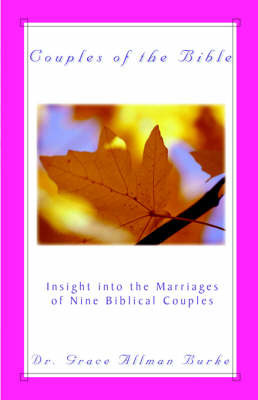 Couples of the Bible by Dr Grace Allman Burke