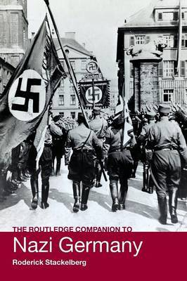 The Routledge Companion to Nazi Germany by Roderick Stackelberg