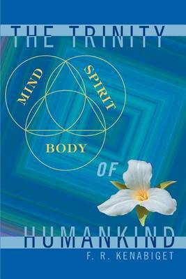 The Trinity of Humankind by F.R. Kenabiget