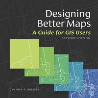 Designing Better Maps by Cynthia A. Brewer