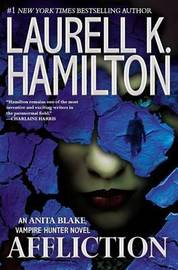 Affliction : Anita Blake, Vampire Hunter (Book 22) by Laurell K. Hamilton