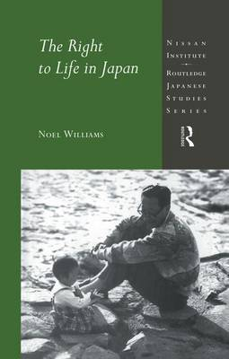 The Right to Life in Japan by Noel Williams image