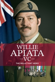 Willie Apiata VC: The Reluctant Hero by Paul Little