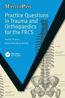 Practice Questions in Trauma and Orthopaedics for the FRCS by Pankaj Sharma