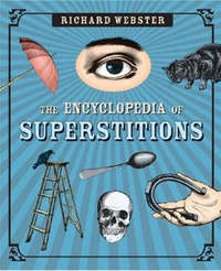 The Encyclopedia of Superstitions by Richard Webster image