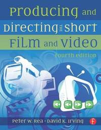 Producing and Directing the Short Film and Video by David K Irving image