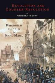 Revolution and Counter-Revolution or Germany in 1848 by Friedrich Engels