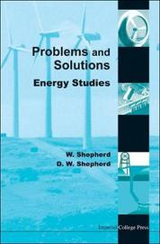 Energy Studies - Problems And Solutions by DAVID William Shepherd