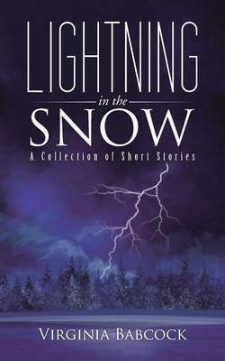 Lightning in the Snow by Virginia Babcock