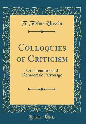 Colloquies of Criticism by T. Fisher Unwin