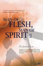 Man of Flesh, Man of Spirit Ⅱ by Jaerock Lee