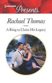 A Ring to Claim His Legacy by Rachael Thomas