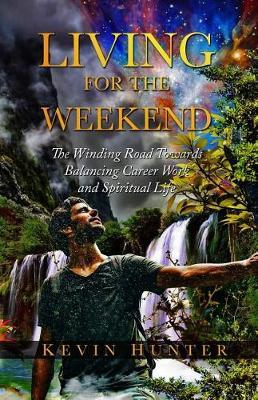 Living for the Weekend by Kevin Hunter