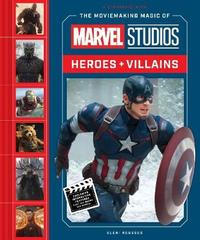 The Moviemaking Magic of Marvel Studios by Eleni Roussos