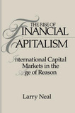 The Rise of Financial Capitalism by Larry Neal