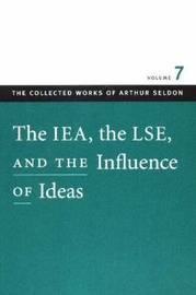 IEA, the LSE, and the Influence of Ideas: v. 7 image