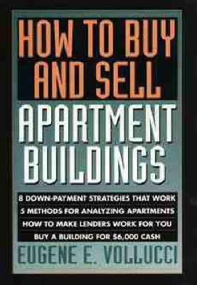 How to Buy and Sell Apartment Buildings by Eugene E Vollucci