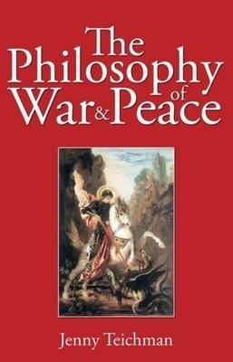Philosophy of War and Peace by Jenny Teichman image