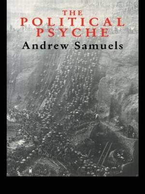 The Political Psyche by Andrew Samuels