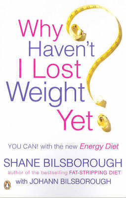 Why Haven't I Lost Weight Yet?: The Unique Energy Diet Shows You How by Shane Bilsborough image
