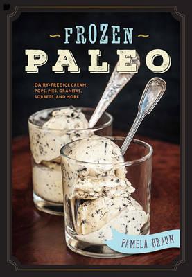 Frozen Paleo by Pamela Braun image