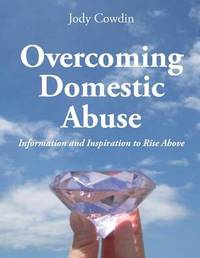 Overcoming Domestic Abuse by Jody Cowdin