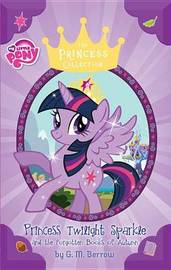 Twilight Sparkle and the Forgotten Books of Autumn by G M Berrow