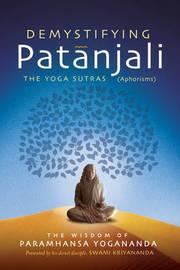 Demystifying Patanjali by Paramahansa Yogananda