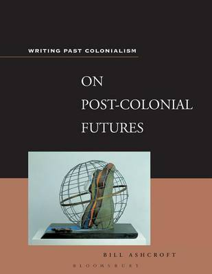 On Post-colonial Futures by William D. Ashcroft image
