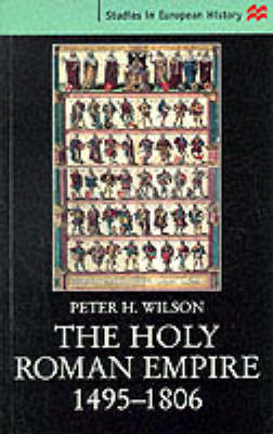 The Holy Roman Empire, 1495-1806 by Peter H. Wilson image