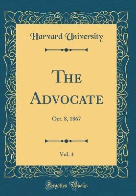 The Advocate, Vol. 4 by Harvard University image