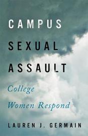 Campus Sexual Assault by Lauren J. Germain