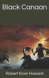 Black Canaan by Robert , E. Howard