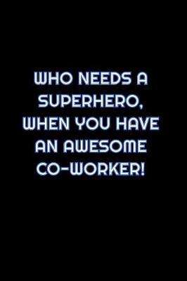Who Needs A Superhero, When You Have An Awesome Coworker by Simply Career Notebooks