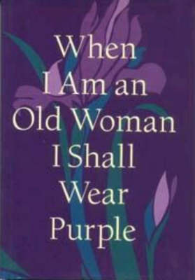 When I am an Old Woman I Shall Wear Purple image