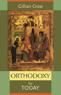 Orthodoxy for Today by Gillian Crow image