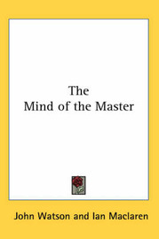 The Mind of the Master by Ian MacLaren image