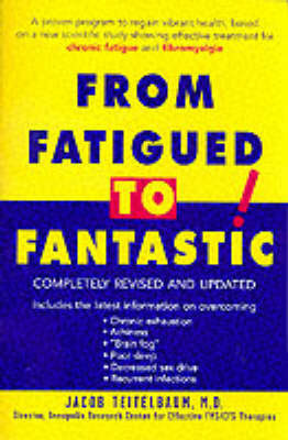 From Fatigued to Fantastic: A Proven Program to Regain Vibrant Health by Jacob Teitelbaum, MD