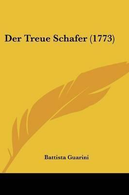 Der Treue Schafer (1773) by Battista Guarini