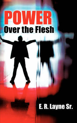 Power Over the Flesh by E. R. Layne Sr. image