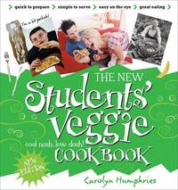 The New Students' Veggie Cook Book by Carolyn Humphries