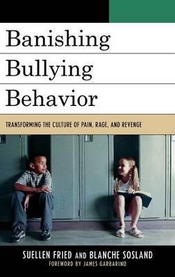 Banishing Bullying Behavior by SuEllen Fried
