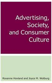 Advertising, Society, and Consumer Culture by Roxanne Hovland image