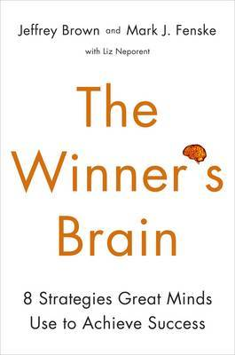 The Winner's Brain: 8 Strategies Great Minds Use to Achieve Success by Jeff Brown image