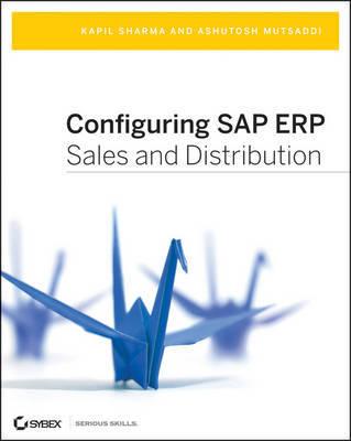 Configuring SAP ERP Sales and Distribution by Ashutosh Mutsaddi image