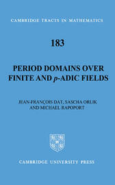 Period Domains over Finite and p-adic Fields by Jean-Francois Dat