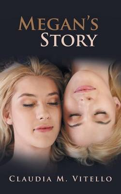 Megan's Story by Claudia M Vitello